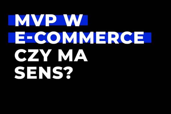 Czy MVP w e-Commerce ma sens?